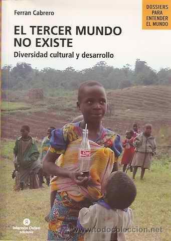 EL TERCER MUNDO NO EXISTE - DIVERSIDAD CULTURAL Y DESALLOLLO - FERRAN CABRERO (Libros de Segunda Mano - Pensamiento - Sociología)