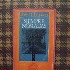 Libros de segunda mano: JORDI LLIMONA - SIEMPRE NÓMADAS - EDICIONES DE BOLSILLO 1973. Lote 23543471