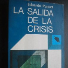 Libros de segunda mano: LA SALIDA DE LA CRISIS. PUNSET, EDUARDO. 1980. ARGOS VERGARA. Lote 24245884