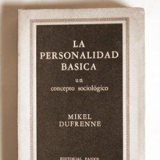 Libros de segunda mano: LA PERSONALIDAD BASICA - UN CONCEPTO SOCIOLOGICO - MIKEL DUFRENNE - 1959. Lote 24805015