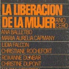 Libros de segunda mano: LA LIBERACIÓN DE LA MUJER AÑO CERO. VARIAS AUTORAS. GRANICA EDITOR. 1977. Lote 24817809