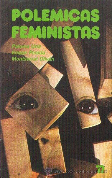 POLÉMICAS FEMINISTAS. PALOMA URIA, EMPAR PINEDA Y MONTSE OLIVAN EDITORIAL REVOLUCIÓN 1985 (Libros de Segunda Mano - Pensamiento - Sociología)