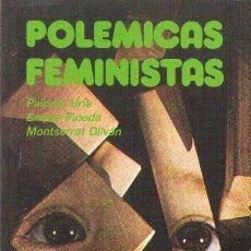 Libros de segunda mano: POLÉMICAS FEMINISTAS. PALOMA URIA, EMPAR PINEDA Y MONTSE OLIVAN EDITORIAL REVOLUCIÓN 1985. Lote 34409386