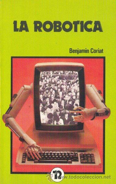 LA ROBÓTICA. BENJAMIN CORIAT. EDITORIAL REVOLUCIÓN 1985 (Libros de Segunda Mano - Pensamiento - Sociología)