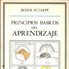 Libros de segunda mano: PRINCIPOS BASICOS DEL APRENDIZAJE. ROGER M. TARPY. COL. UNIVERSITARIA. ED. DEBATE 1977.. Lote 26972740