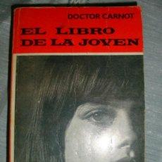 Libros de segunda mano: EL LIBRO DE LA JOVEN EDITH CARNOT Y DOCTOR J. CARNOT. Lote 24991014