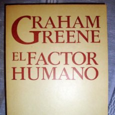Libros de segunda mano: GRAHAM GREENE EL FACTOR HUMANO ARGOS VERGARA 1978. Lote 25073968