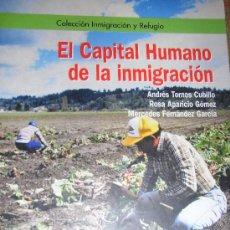 Libros de segunda mano: EL CAPITAL HUMANO DE LA INMIGRACIÓN - ANDRÉS TORNOS, ROSA APARICIO 2003. Lote 27087451
