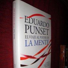 Libros de segunda mano: EDUARDO PUNSET LIBRO EL VIAJE AL PODER DE LA MENTE. EDICIONES DESTINO 1ª EDICIÓN MARZO DE 2010. Lote 26762124