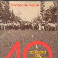 Libros de segunda mano: 40 MILLONES DE ESPAÑOLES AÑOS DESPUES POR AMANDO DE MIGUEL, GRIJALBO 1.976. Lote 25275793
