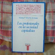 Libros de segunda mano: MANUEL MARTÍN SERRANO LOS PROFESIONALES EN LA SOCIEDAD CAPITALISTA. Lote 27609115