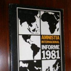 Libros de segunda mano: AMNISTÍA INTERNACIONAL: INFORME 1981 POR AMNESTY INTERNATIONAL DE GRÁFICAS ABELLÓ EN BARCELONA 1982. Lote 25815602