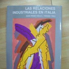 Libros de segunda mano: LAS RELACIONES INDUSTRIALES EN ITALIA, DE GIAN PRIMO CELLA Y TIZIANO TREU. Lote 25883923