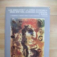 Libros de segunda mano: LOS SINDICATOS Y LA CRISIS ECONÓMICA: GRAN BRETAÑA, ALEMANIA OCCIDENTAL Y SUECIA. Lote 25884003