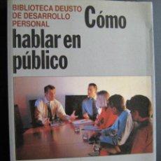Libros de segunda mano: CÓMO HABLAR EN PÚBLICO . 1991. BIBLIOTECA DEUSTO . Lote 26037002
