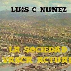 Libros de segunda mano: LA SOCIEDAD VASCA ACTUAL (SAN SEBASTIÁN, 1977). Lote 26046736