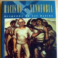 Libros de segunda mano - RACISMO Y XENOFOBIA, BUSQUEDA DE LAS RAÍCES, VVAA / - 26487080