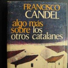 Libros de segunda mano: ALGO MÁS SOBRE LOS OTROS CATALANES. CANDEL, FRANCISCO. 1973. Lote 26570145