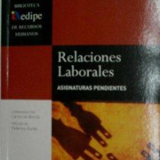 Libros de segunda mano: RELACIONES LABORALES. ASIGNATURAS PENDIENTES. 2003. Lote 27039840
