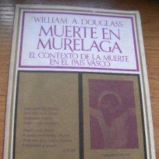 Libros de segunda mano: DOUGLASS - MUERTE EN MURÉLAGA - EL CONTEXTO DE LA MUERTE EN EL PAIS VASCO. Lote 27169968
