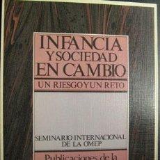 Libros de segunda mano: INFANCIA Y SOCIEDAD EN CAMBIO. UN RIESGO Y UN RETO. 1985. Lote 27261251