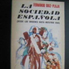 Libros de segunda mano: LA SOCIEDAD ESPAÑOLA. DÍAZ-PLAJA, FERNANDO. 1974. Lote 27440905