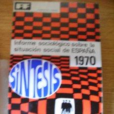 Libros de segunda mano: SÍNTESIS DEL INFORME SOCIOLÓGICO SOBRE LA SITUACIÓN SOCIAL DE ESPAÑA 1970. . Lote 27586694