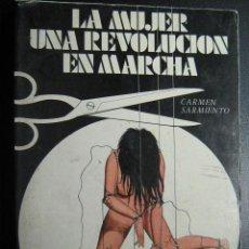 Libros de segunda mano: LA MUJER. UNA REVOLUCIÓN EN MARCHA. SARMIENTO, CARMEN. 1976. Lote 27695624