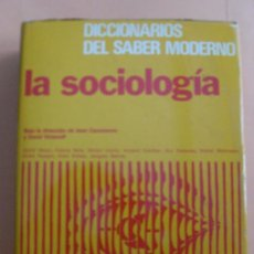 Libros de segunda mano: LA SOCIOLOGÍA - DICCIONARIOS DEL SABER MODERNO - JEAN CAZENEUVE Y DAVID VICTOROFF. Lote 27746600