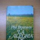 Libros de segunda mano: LA ALEGRIA DE VIVIR,DE PHIL BOSMANS,EDICIONES 29,5ª EDICION,AÑO 1982,121 PAGINAS. Lote 27807752