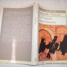 Libros de segunda mano: LA ESPAÑA IMPERTINENTE EDUARDO PUNSET ESPASA-CALOE,1986 AB36378. . Lote 27840734