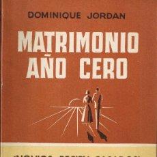 Libros de segunda mano - MATRIMONIO AÑO CERO - DOMINIQUE JORDAN - COLC. AMOR MATRIMONIO Y FAMILIA - EDIT. PONTIFICIA-1956 - 27918684