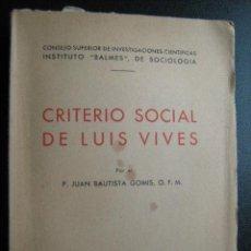 Libros de segunda mano: CRITERIO SOCIAL DE LUIS VIVES. GOMIS, JUAN BAUTISTA. 1946. Lote 28012963