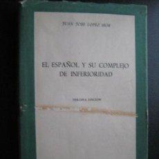 Libros de segunda mano - EL ESPAÑOL Y SU COMPLEJO DE INFERIORIDAD. LÓPEZ IBOR, Juan José. 1954 - 28013695