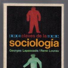 Libros de segunda mano: CLAVES DE LA SOCIOLOGÍA - GEORGES LAPASSADE Y RENÉ LOURAU - EDITORIAL LAIA, 2ª EDICIÓN MARZO 1974.. Lote 28201418