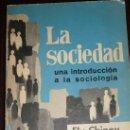 Libros de segunda mano: ELY CHINOY. LA SOCIEDAD. UNA INTRODUCCIÓN A LA SOCIOLOGÍA. MÉXICO, 1967. Lote 28220983