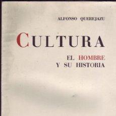 Libros de segunda mano: CULTURA. EL HOMBRE Y SU HISTORIA. ALFONSO QUEREJAZU. . Lote 28258113