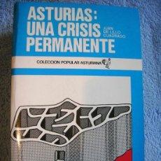 Libros de segunda mano: ASTURIAS UNA CRISIS PERMANENTE. COL. POPULAR ASTURIANA. NÚM. 50. GIJON, 1976.. Lote 28362467