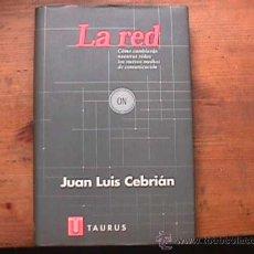 Libros de segunda mano: LA RED, JUAN LUIS CEBRIAN, TAURUS, 1998. Lote 28371000