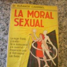 Libros de segunda mano: LA MORAL SEXUAL, POR DR. ELEANOR CAMPBEL - EDITORIAL CAYMI - ARGENTINA - 1963 - RARO. Lote 28391244