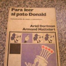 Libros de segunda mano: PARA LEER AL PATO DONALD, POR ARIEL DORFMAN Y ARMAND MATTELART - SIGLO XXI - ARGENTINA - 1972. Lote 28463514