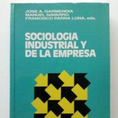 Libros de segunda mano: SOCIOLOGIA INDUSTRIAL Y DE LA EMPRESA - JOSE A. GARMENDIA, MANUEL NAVARRO - EDICIONES AGUILAR - 1991. Lote 28555142