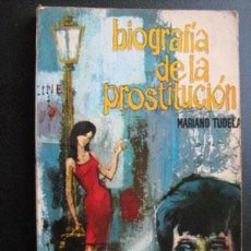 Libros de segunda mano - BIOGRAFÍA DE LA PROSTITUCIÓN. TUDELA, Mariano. 1960 - 28643227