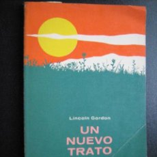 Libros de segunda mano: UN NUEVO TRATO PARA AMÉRICA LATINA. GORDON, LINCOLN. 1964. Lote 28662599