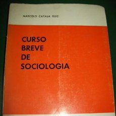 Libros de segunda mano: CURSO BREVE DE SOCIOLOGÍA. - CATALA RUIZ, MARCELO. Lote 28672041