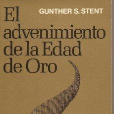 Libros de segunda mano: EL ADVENIMIENTO DE LA EDAD DE ORO DE GUNTHER S. STENT (SEIX BARRAL). Lote 28697699