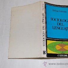 Libros de segunda mano: SOCIOLOGÍA DEL LENGUAJE. . RM32058. Lote 28807731