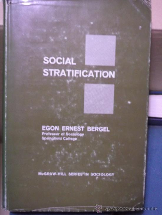 EGON ERNEST BERGEL. SOCIAL STRATIFICATION. NEW YORK, 1962 (Libros de Segunda Mano - Pensamiento - Sociología)