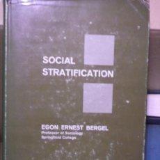 Libros de segunda mano: EGON ERNEST BERGEL. SOCIAL STRATIFICATION. NEW YORK, 1962. Lote 28889997