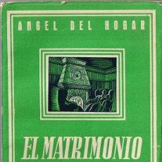 Libros de segunda mano: EL MATRIMONIO - EL LIBRO DE LA JOVEN - ANGEL DEL HOGAR - COLECC. EDUCACIÓN Y FAMILIA - 1946. Lote 29123750